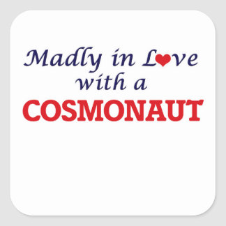 Madly in love with a Cosmonaut Square Sticker