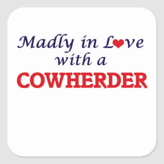 Madly in love with a Cowherder Square Sticker