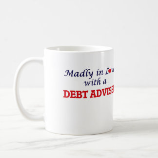 Madly in love with a Debt Adviser Coffee Mug