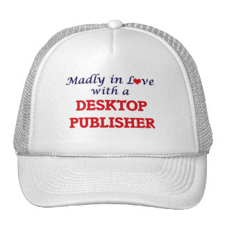 Madly in love with a Desktop Publisher Trucker Hat