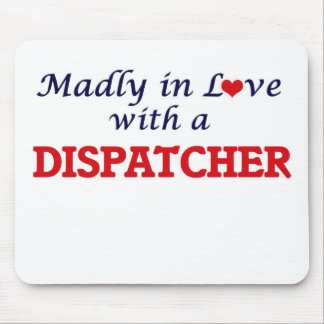 Madly in love with a Dispatcher Mouse Pad
