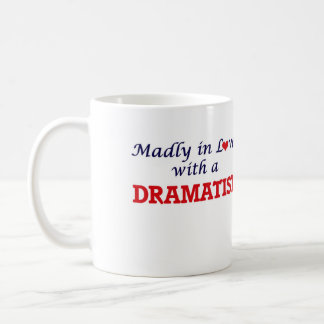 Madly in love with a Dramatist Coffee Mug