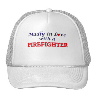 Madly in love with a Firefighter Trucker Hat