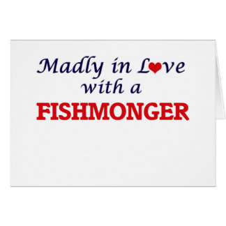 Madly in love with a Fishmonger Card