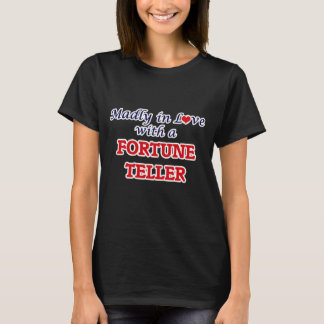 Madly in love with a Fortune Teller T-Shirt
