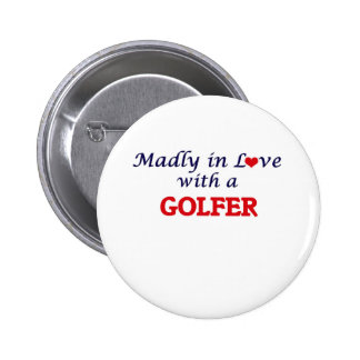 Madly in love with a Golfer 2 Inch Round Button