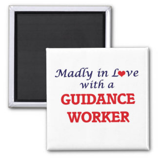Madly in love with a Guidance Worker Square Magnet