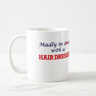 Madly in love with a Hair Dresser Classic White Coffee Mug