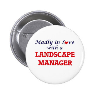 Madly in love with a Landscape Manager 2 Inch Round Button