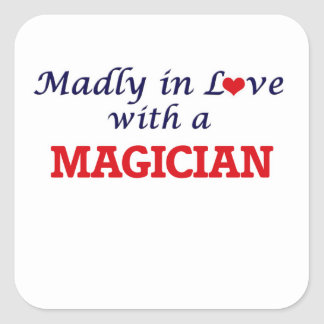 Madly in love with a Magician Square Sticker