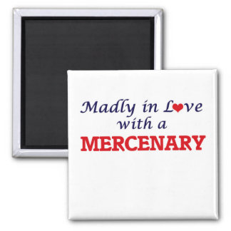 Madly in love with a Mercenary Square Magnet