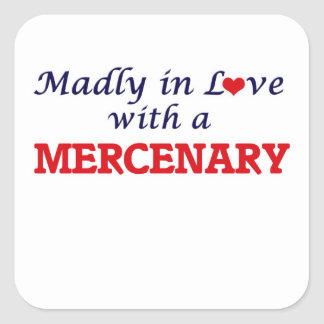 Madly in love with a Mercenary Square Sticker