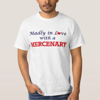 Madly in love with a Mercenary T-Shirt