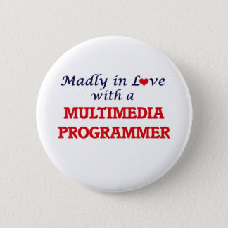 Madly in love with a Multimedia Programmer 2 Inch Round Button