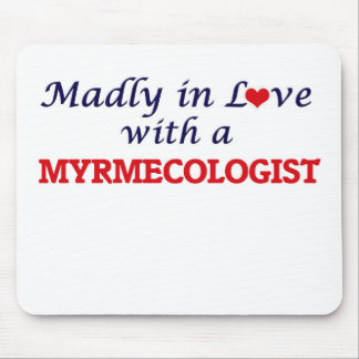 Madly in love with a Myrmecologist Mouse Pad