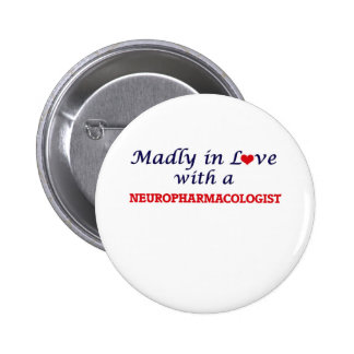 Madly in love with a Neuropharmacologist 2 Inch Round Button