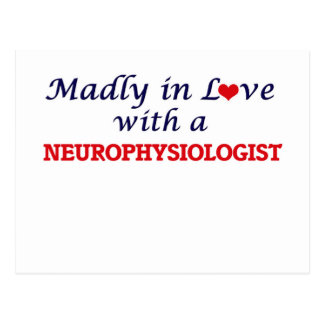 Madly in love with a Neurophysiologist Postcard