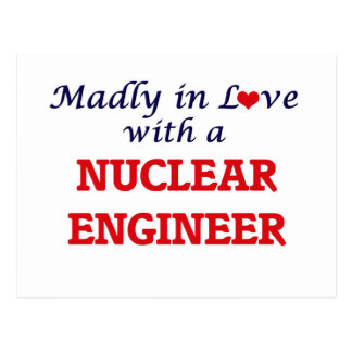 Madly in love with a Nuclear Engineer Postcard