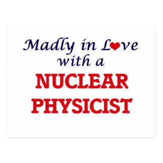 Madly in love with a Nuclear Physicist Postcard