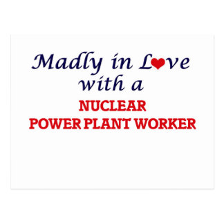 Madly in love with a Nuclear Power Plant Worker Postcard