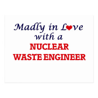 Madly in love with a Nuclear Waste Engineer Postcard