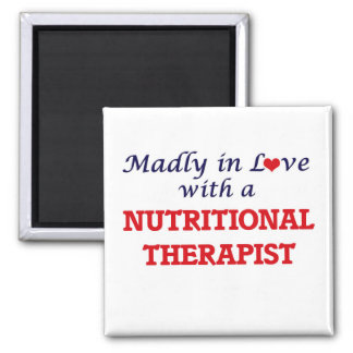 Madly in love with a Nutritional Therapist Square Magnet