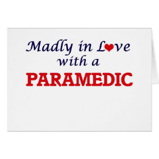 Madly in love with a Paramedic Card