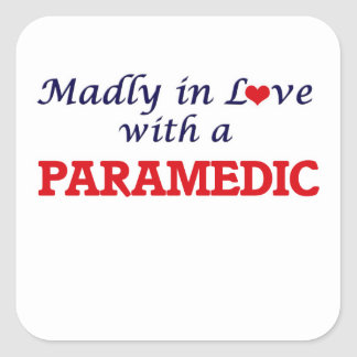 Madly in love with a Paramedic Square Sticker
