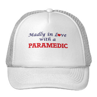 Madly in love with a Paramedic Trucker Hat