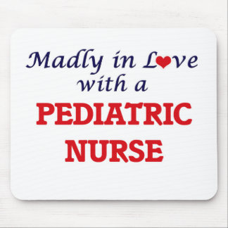 Madly in love with a Pediatric Nurse Mouse Pad