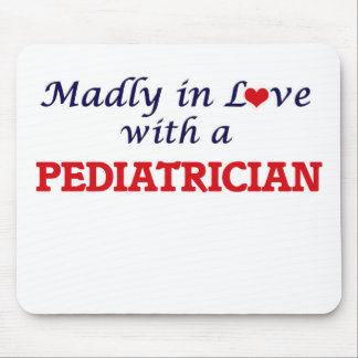 Madly in love with a Pediatrician Mouse Pad