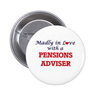 Madly in love with a Pensions Adviser 2 Inch Round Button