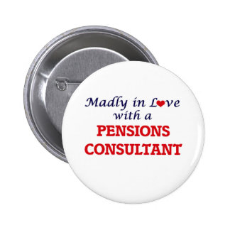 Madly in love with a Pensions Consultant 2 Inch Round Button
