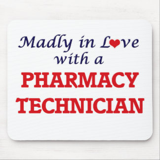 Madly in love with a Pharmacy Technician Mouse Pad