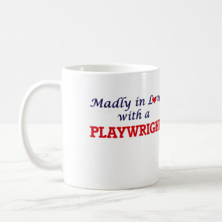Madly in love with a Playwright Coffee Mug