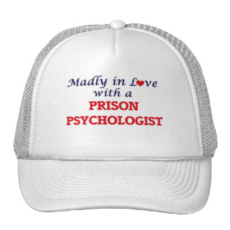 Madly in love with a Prison Psychologist Trucker Hat