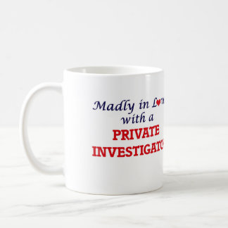 Madly in love with a Private Investigator Coffee Mug