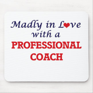 Madly in love with a Professional Coach Mouse Pad