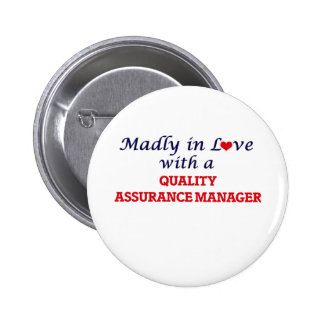 Madly in love with a Quality Assurance Manager 2 Inch Round Button