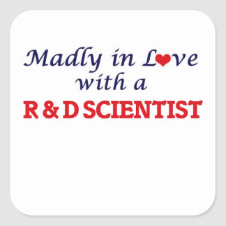 Madly in love with a R & D Scientist Square Sticker