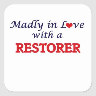 Madly in love with a Restorer Square Sticker
