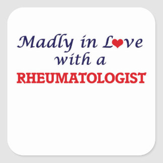 Madly in love with a Rheumatologist Square Sticker