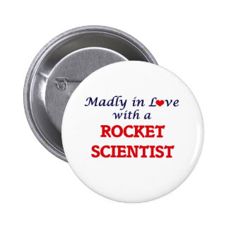 Madly in love with a Rocket Scientist 2 Inch Round Button