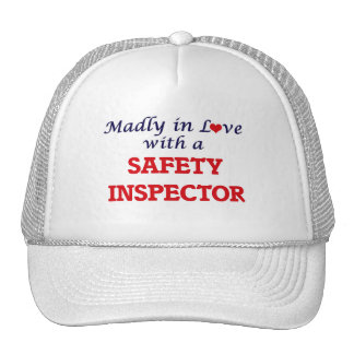 Madly in love with a Safety Inspector Trucker Hat