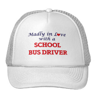 Madly in love with a School Bus Driver Trucker Hat
