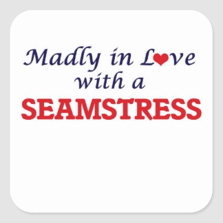 Madly in love with a Seamstress Square Sticker