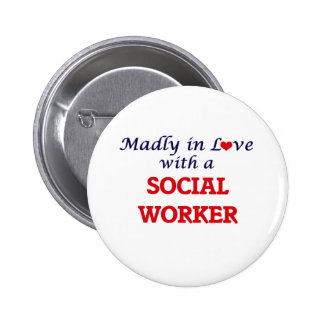 Madly in love with a Social Worker 2 Inch Round Button