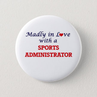 Madly in love with a Sports Administrator 2 Inch Round Button