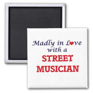 Madly in love with a Street Musician Square Magnet