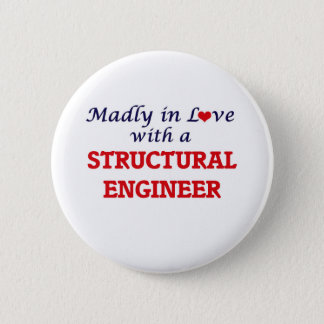 Madly in love with a Structural Engineer 2 Inch Round Button